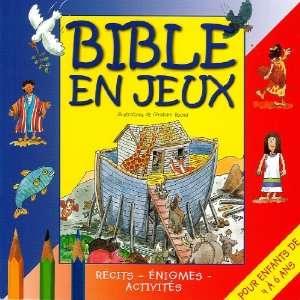 Bible en jeux t.1 ; pour enfants de 4 à 7 ans (9782916711058): Books