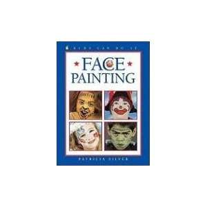 Face Painting (Kids Can Do It) (9781550746891) Inc. Kids