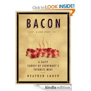Bacon A Love Story Heather Lauer  Kindle Store