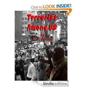 Terrorist Among Us: B. A. Bouley:  Kindle Store