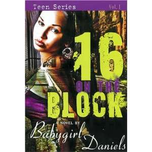 the Block (Baby Girl Drama) (9781601621849): Babygirl Daniels: Books