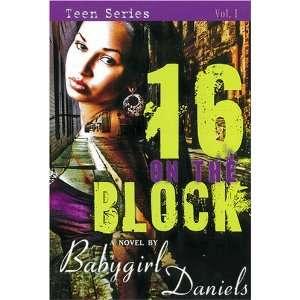 the Block (Baby Girl Drama) (9781601621849): Babygirl Daniels: Books