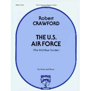 U. S. Air Force (The Wild Blue Yonder) (9780825810169