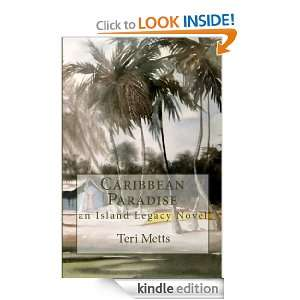 Caribbean Paradise (Island Legacy Novels): Teri Metts:
