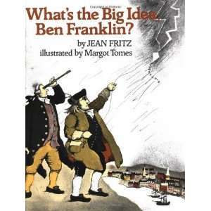 Whats the Big Idea, Ben Franklin? [Hardcover] Jean Fritz