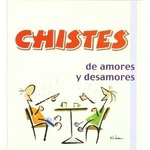 CHISTES DE AMORES Y DESAMORES  3 (9788496707726): VV.AA