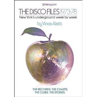 The Disco Files 1973 78 New Yorks Underground Week by Week By Vince