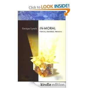 IN MORAL Historia, identidad; literatura (Spanish Edition) Enrique