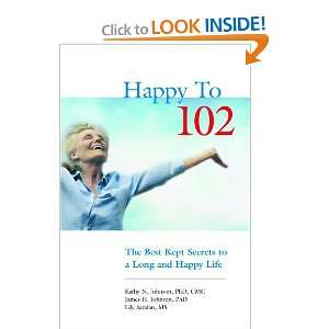 reading Happy to 102 The Best Kept Secrets to a Long and Happy Life