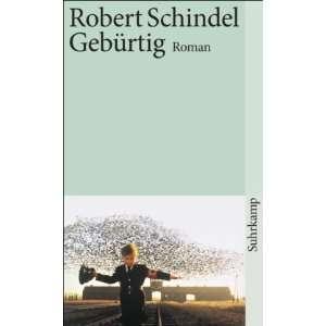 Gebürtig: Roman (suhrkamp taschenbuch): .de: Robert Schindel
