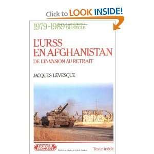 URSS en Afghanistan   1979 1989 (9782870273579): Levesque
