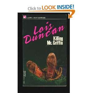 Killing Mr. Griffin (9780440801542): Lois Duncan: Books