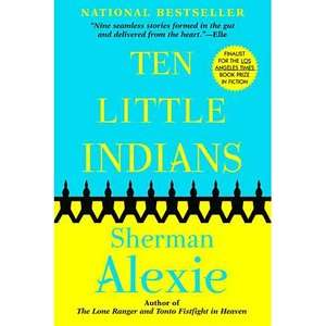 Ten Little Indians, Alexie, Sherman Literature & Fiction