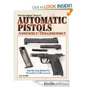 Automatic Pistols Assembly/Disassembly J B Wood  Kindle
